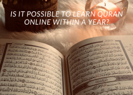 Is it Possible to Learn Quran Online in a Year?